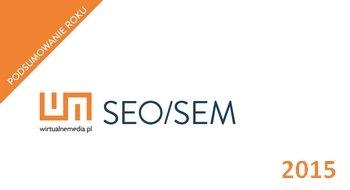 SEO / SEM 2015 WirtualneMedia